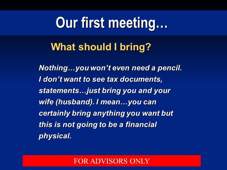 Our first meeting… What should I bring