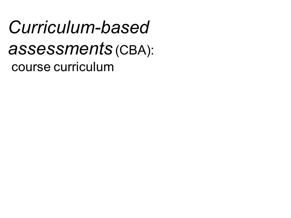 Curriculum-based assessments (CBA): course curriculum