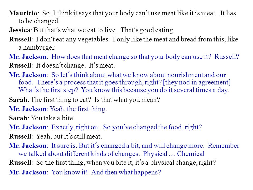 Mauricio: So, I think it says that your body can't use meat like it is meat.
