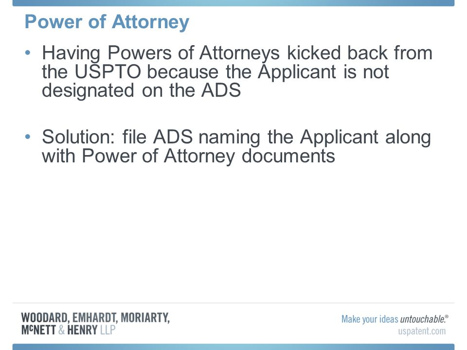 Power of Attorney Having Powers of Attorneys kicked back from the USPTO because the Applicant is not designated on the ADS.