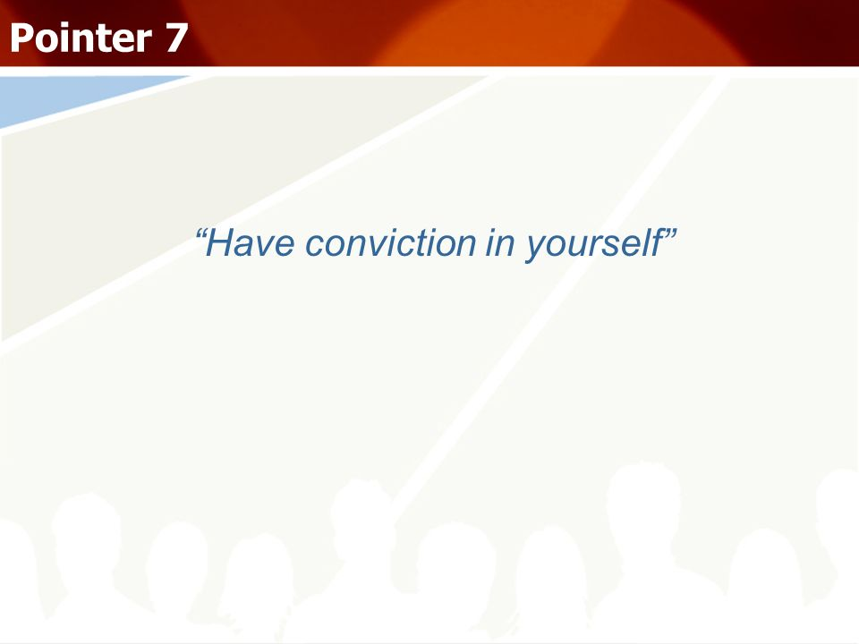 Have conviction in yourself