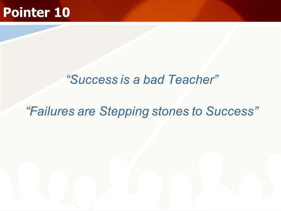 Pointer 10 Success is a bad Teacher