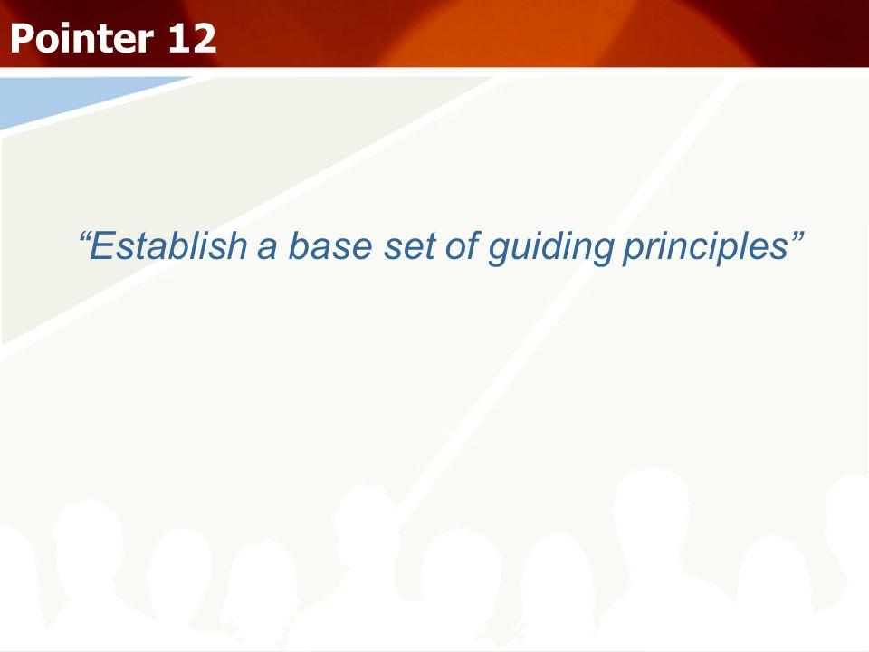Establish a base set of guiding principles