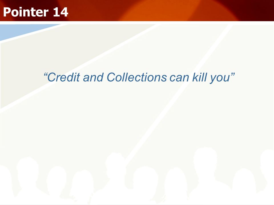 Credit and Collections can kill you