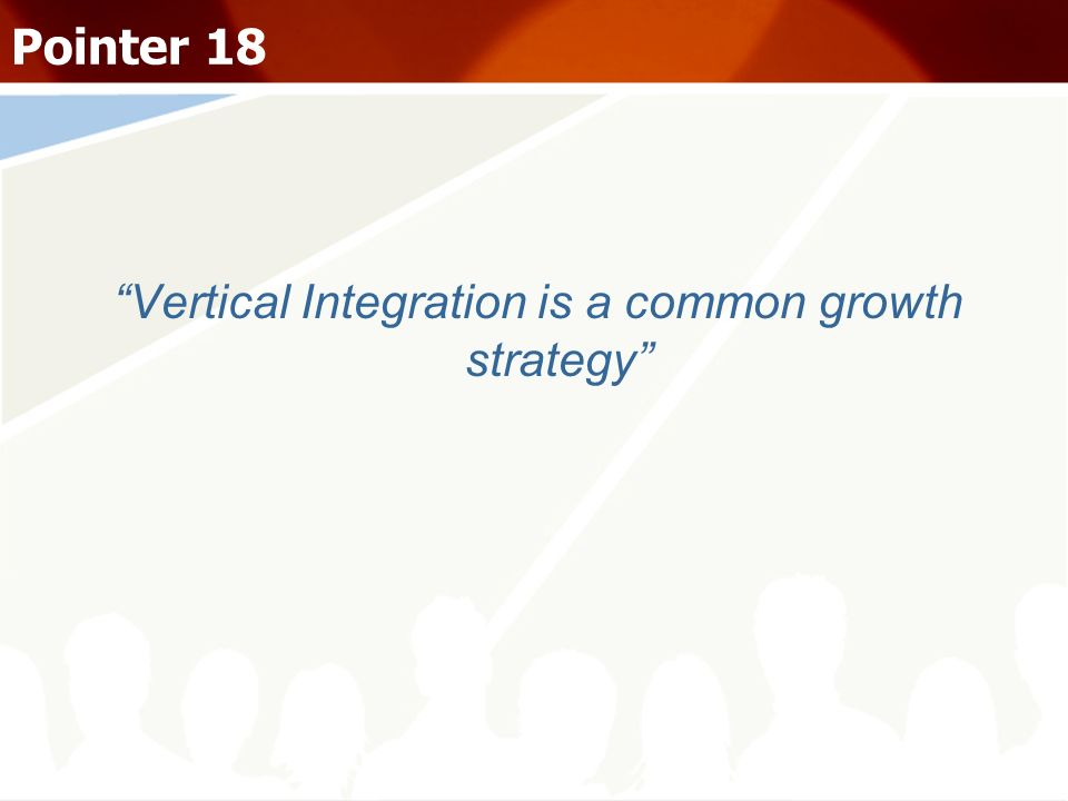 Vertical Integration is a common growth strategy