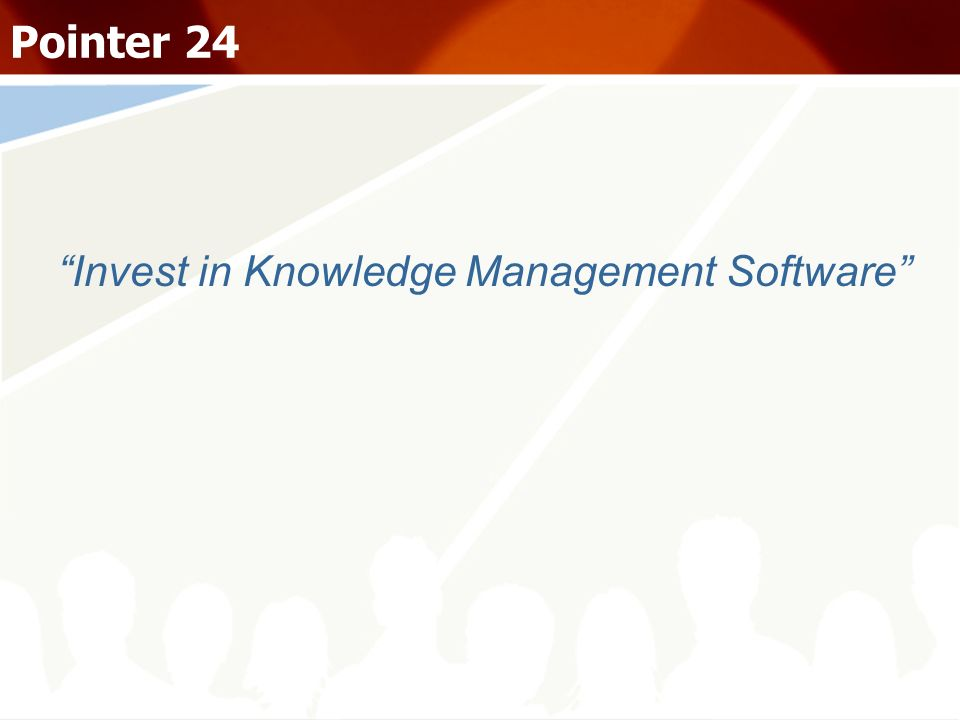 Invest in Knowledge Management Software
