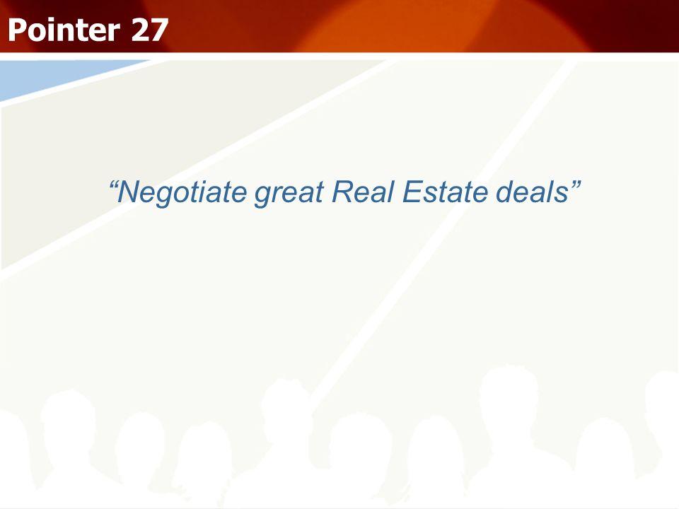 Negotiate great Real Estate deals