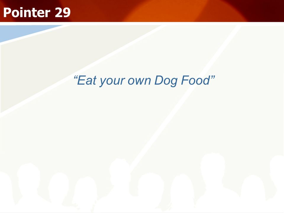 Pointer 29 Eat your own Dog Food