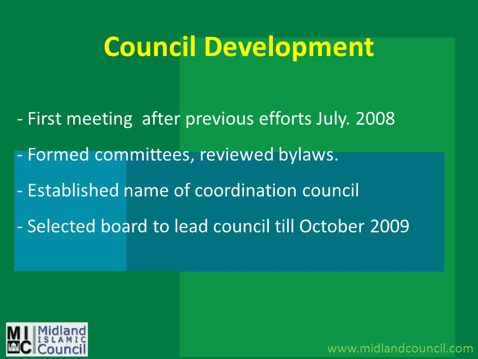 Council Development First meeting after previous efforts July. 2008