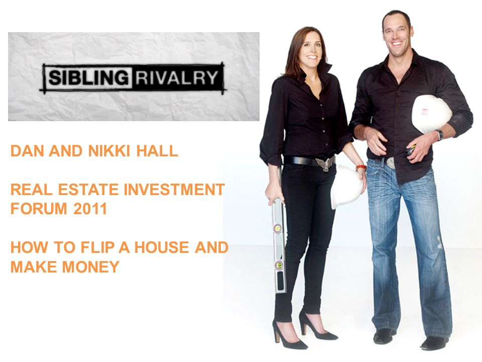 DAN AND NIKKI HALL REAL ESTATE INVESTMENT FORUM 2011 HOW TO FLIP A HOUSE AND MAKE MONEY