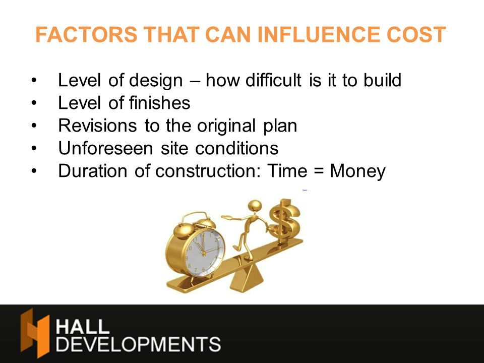 FACTORS THAT CAN INFLUENCE COST