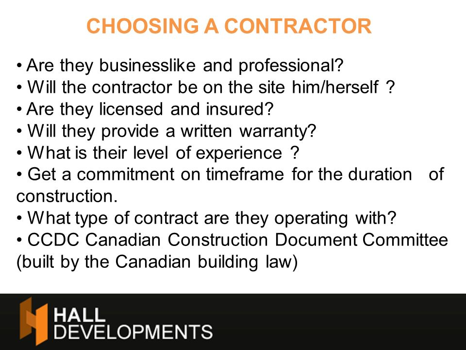 CHOOSING A CONTRACTOR Are they businesslike and professional