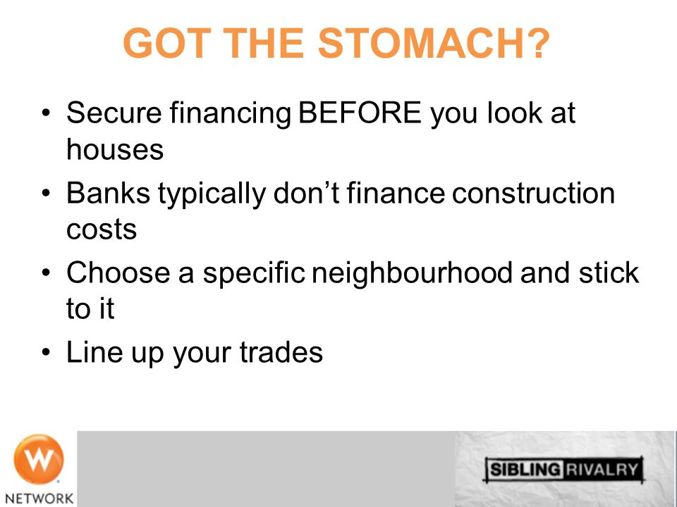 GOT THE STOMACH Secure financing BEFORE you look at houses