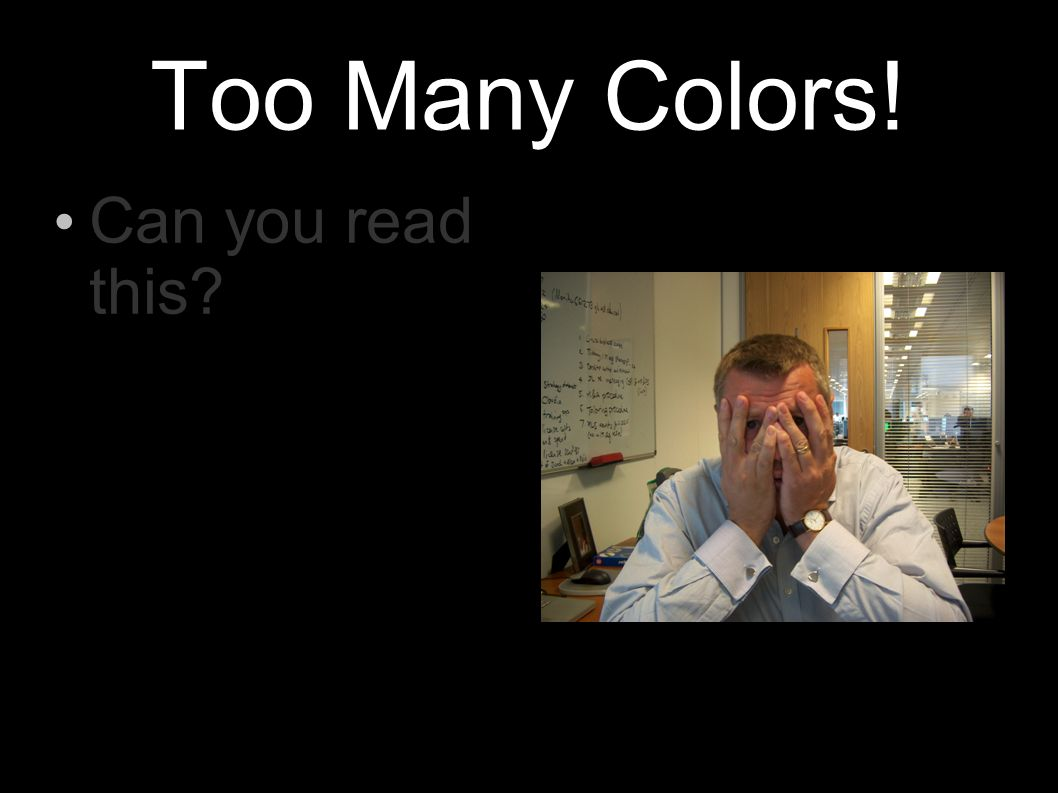 Too Many Colors! Can you read this