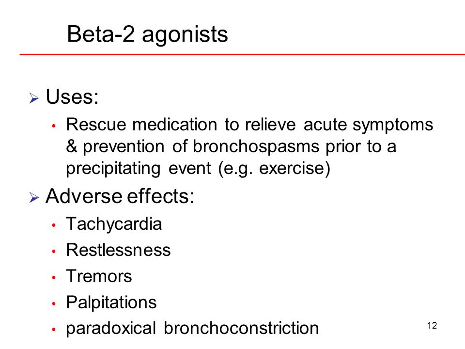 Beta-2 agonists Uses: Adverse effects: