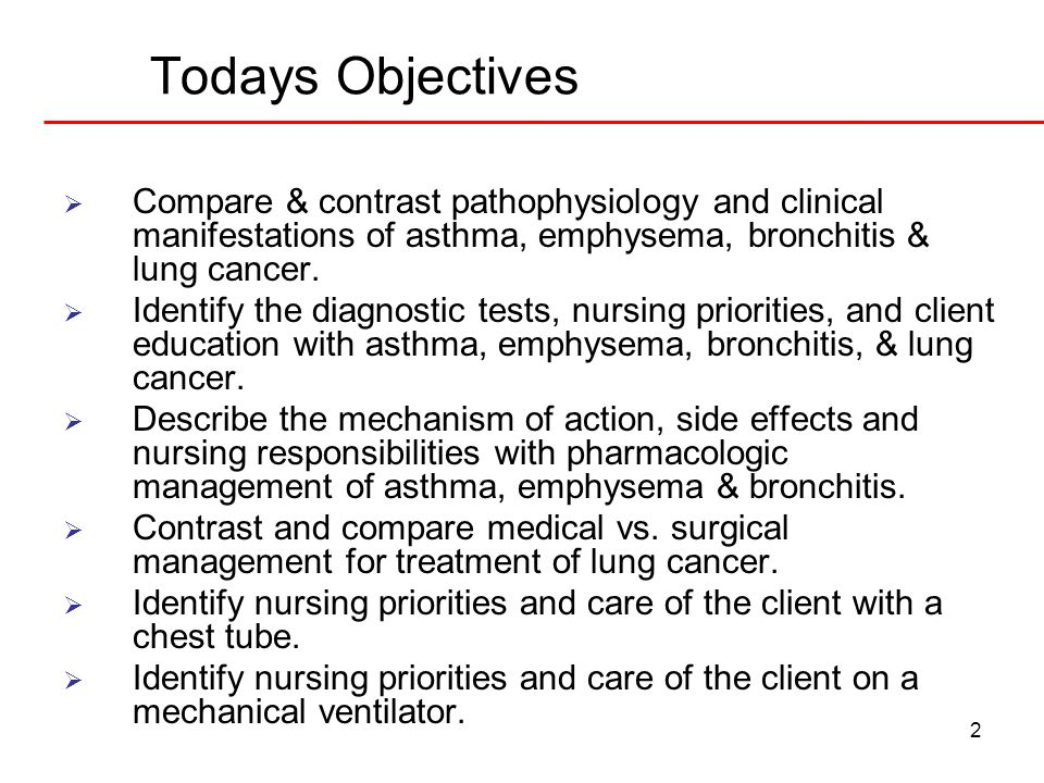 Todays Objectives Compare & contrast pathophysiology and clinical manifestations of asthma, emphysema, bronchitis & lung cancer.