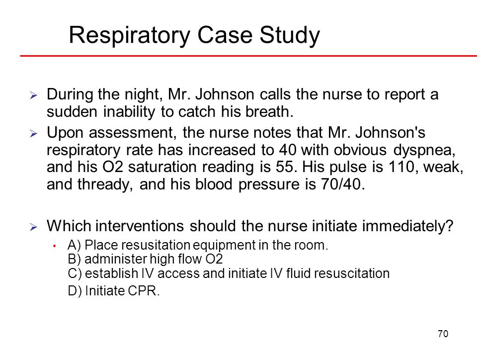 nursing case study respiratory system High-risk groups include older adults and people with a chronic illness or compromised immune system this type of pneumonia is a common complication of chronic cardiopulmonary disease (eg, heart failure) or an upper respiratory tract infection [1] the knowledge of etiology of pneumonia in low and middle income.