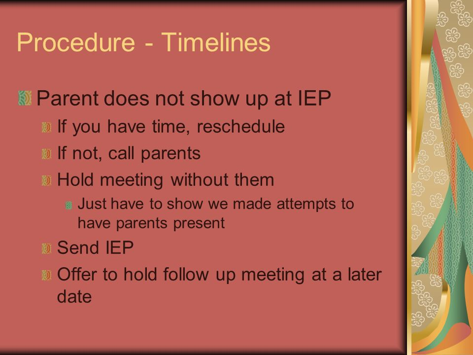 Procedure - Timelines Parent does not show up at IEP