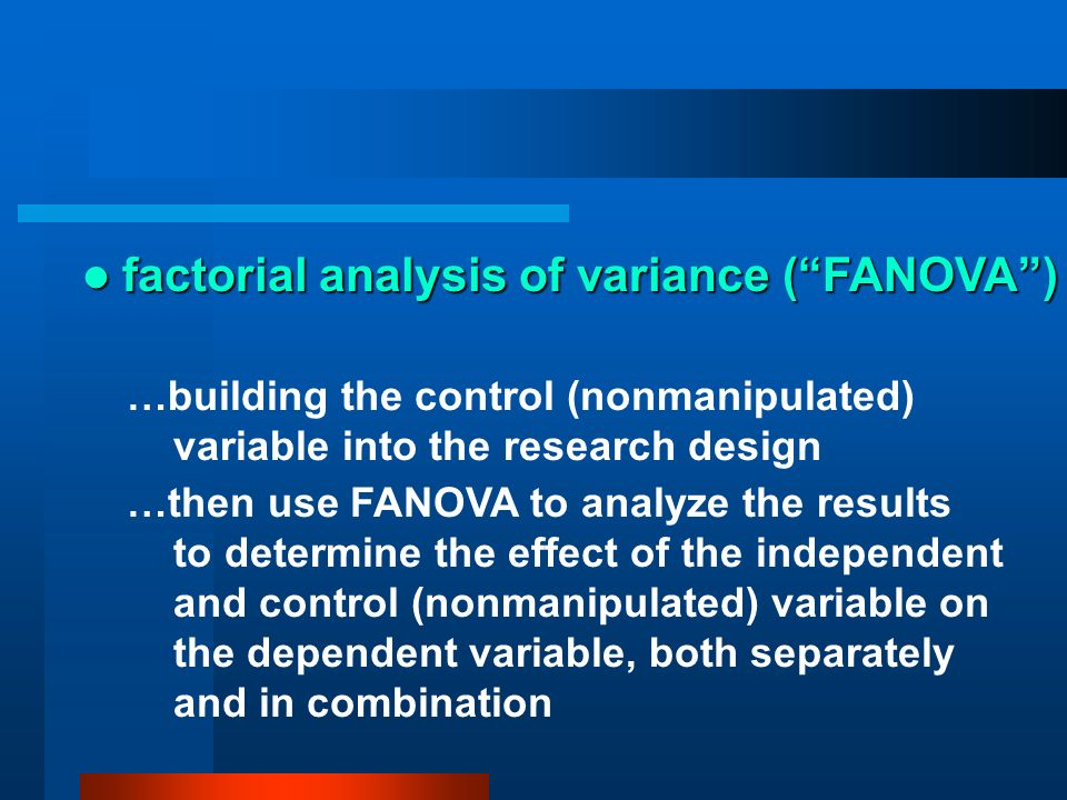 factorial analysis of variance ( FANOVA )