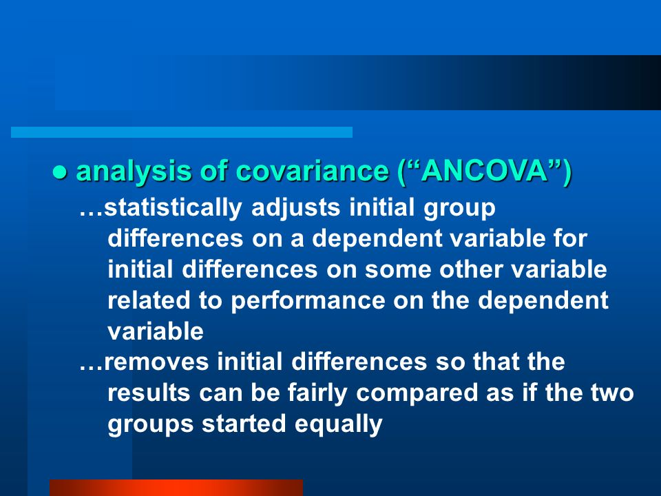 analysis of covariance ( ANCOVA )