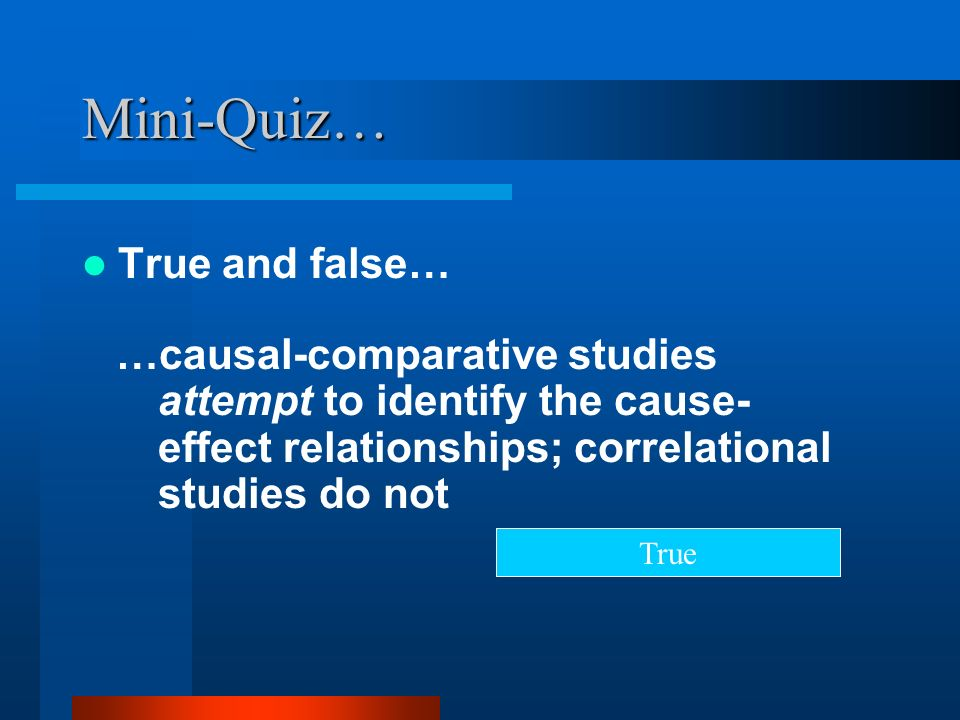 Mini-Quiz… True and false…