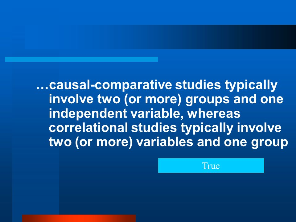 …causal-comparative studies typically involve two (or more) groups and one independent variable, whereas correlational studies typically involve two (or more) variables and one group