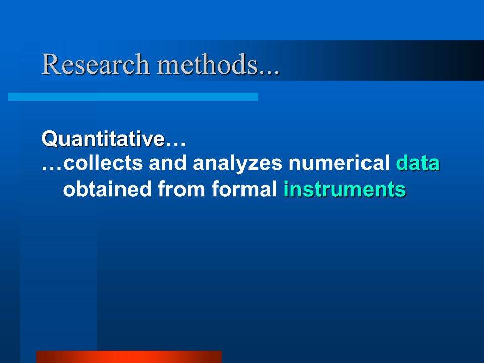 Research methods... Quantitative…