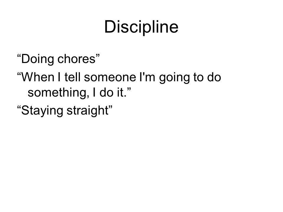 Discipline Doing chores