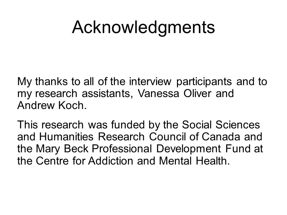 Acknowledgments My thanks to all of the interview participants and to my research assistants, Vanessa Oliver and Andrew Koch.