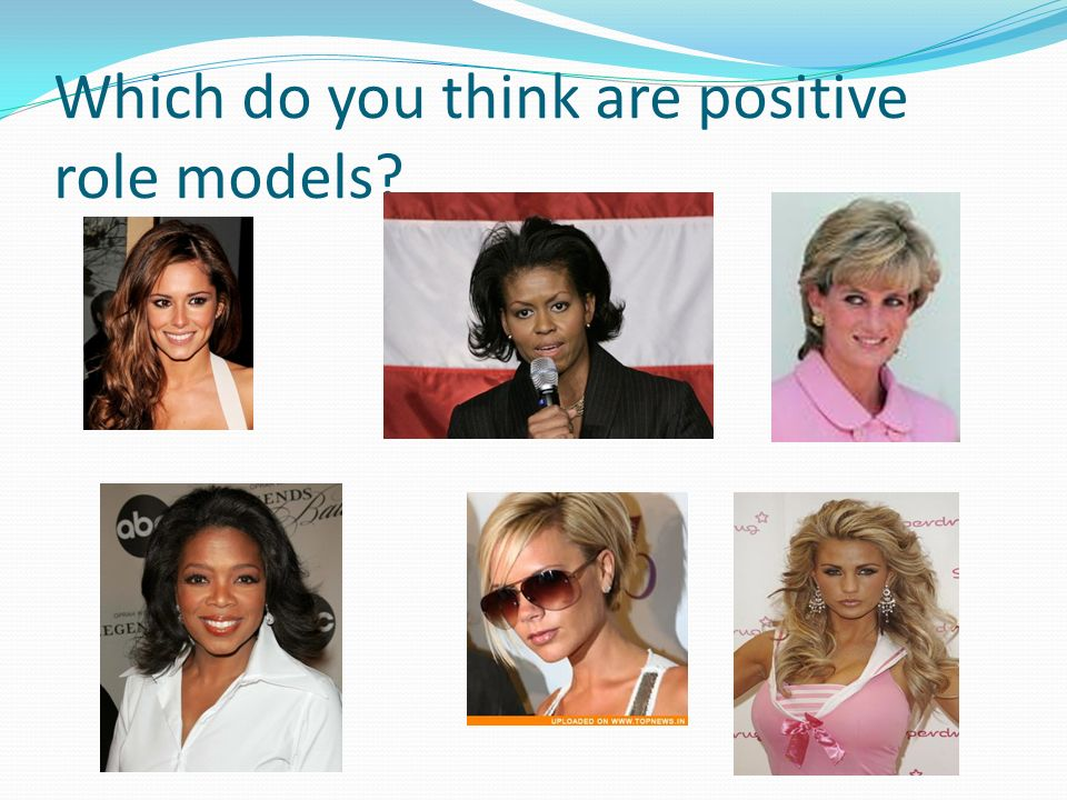 Which do you think are positive role models