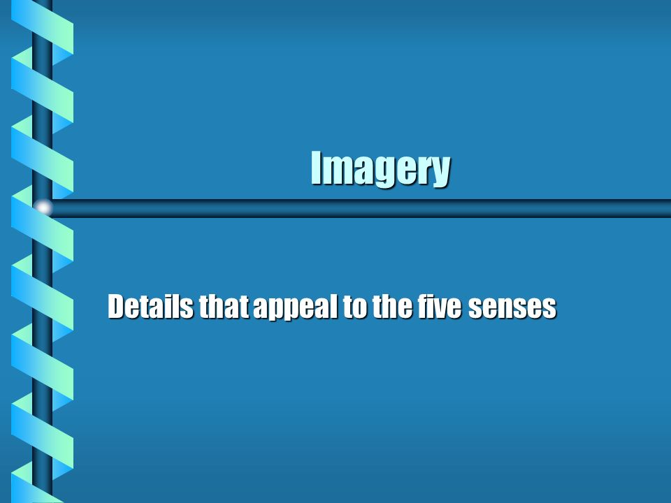 Details that appeal to the five senses