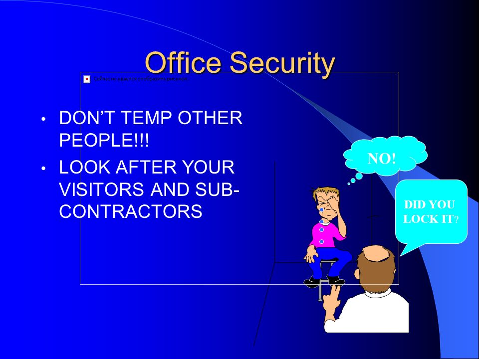 Office Security DON'T TEMP OTHER PEOPLE!!!