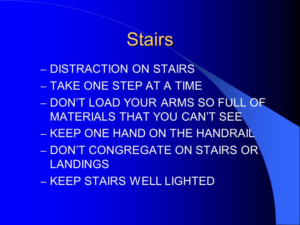 Stairs DISTRACTION ON STAIRS TAKE ONE STEP AT A TIME