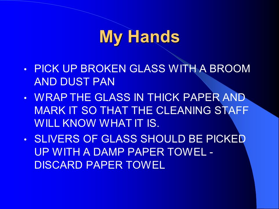 My Hands PICK UP BROKEN GLASS WITH A BROOM AND DUST PAN