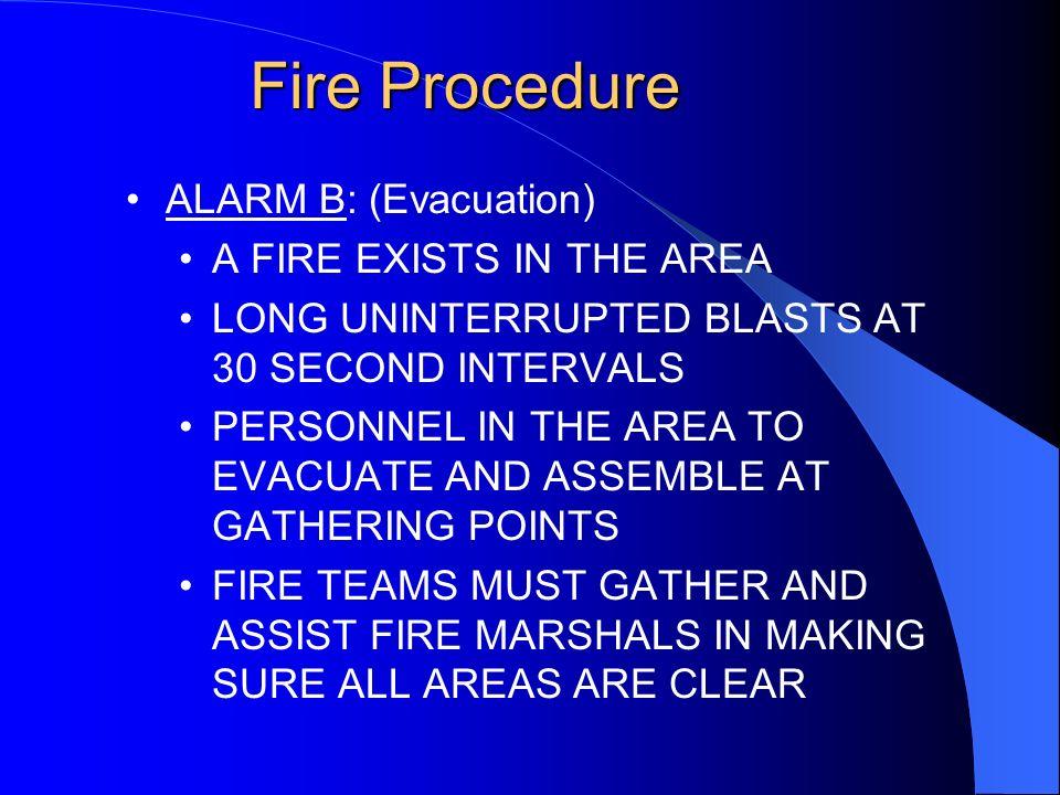 Fire Procedure ALARM B: (Evacuation) A FIRE EXISTS IN THE AREA
