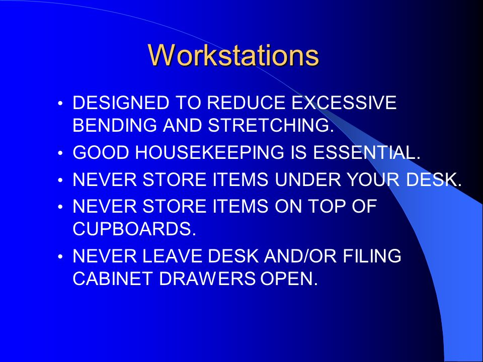 Workstations DESIGNED TO REDUCE EXCESSIVE BENDING AND STRETCHING.