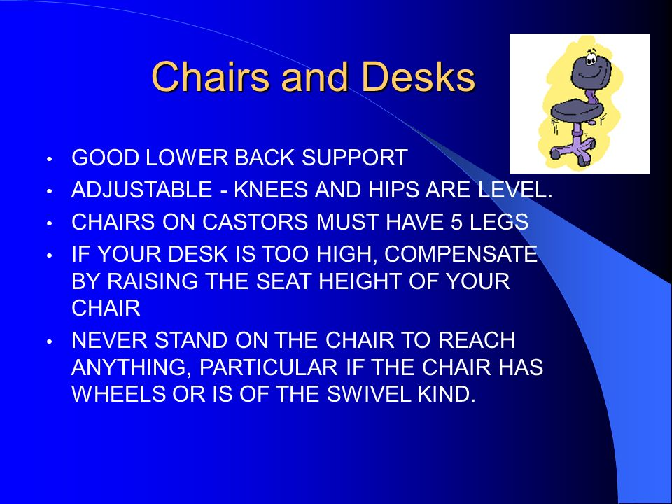 Chairs and Desks GOOD LOWER BACK SUPPORT