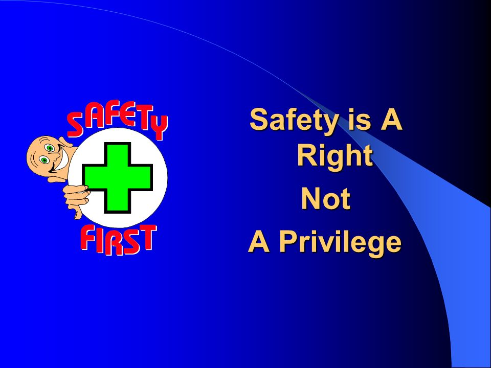 Safety is A Right Not A Privilege