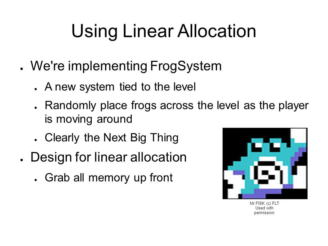 Using Linear Allocation
