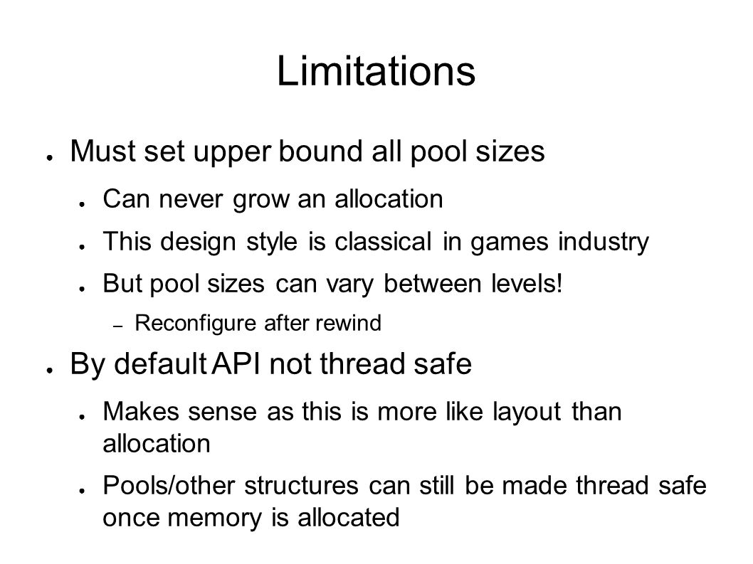 Limitations Must set upper bound all pool sizes