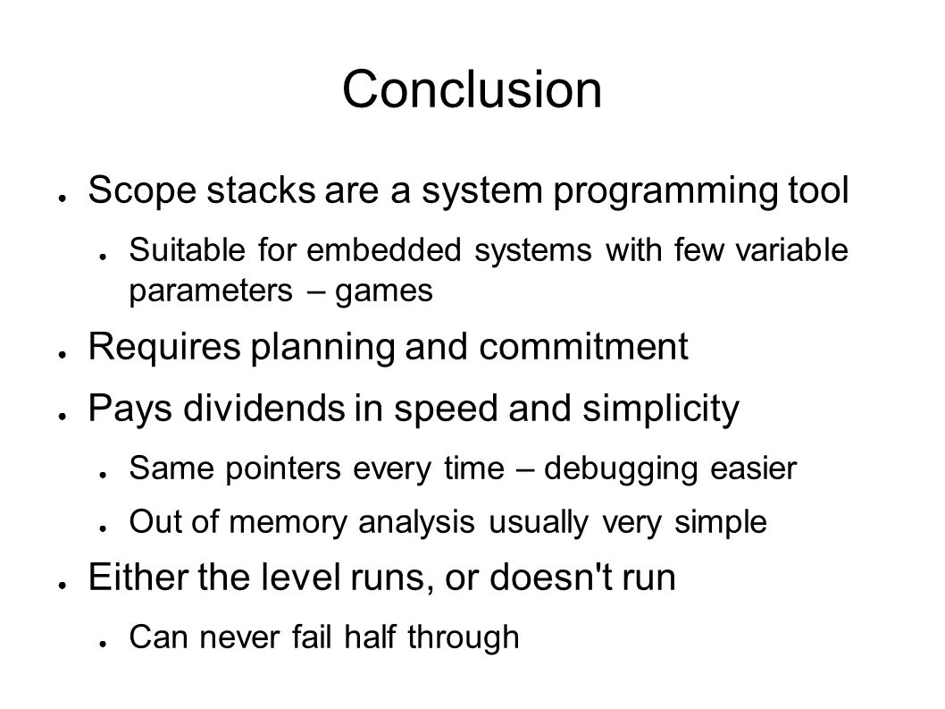 Conclusion Scope stacks are a system programming tool