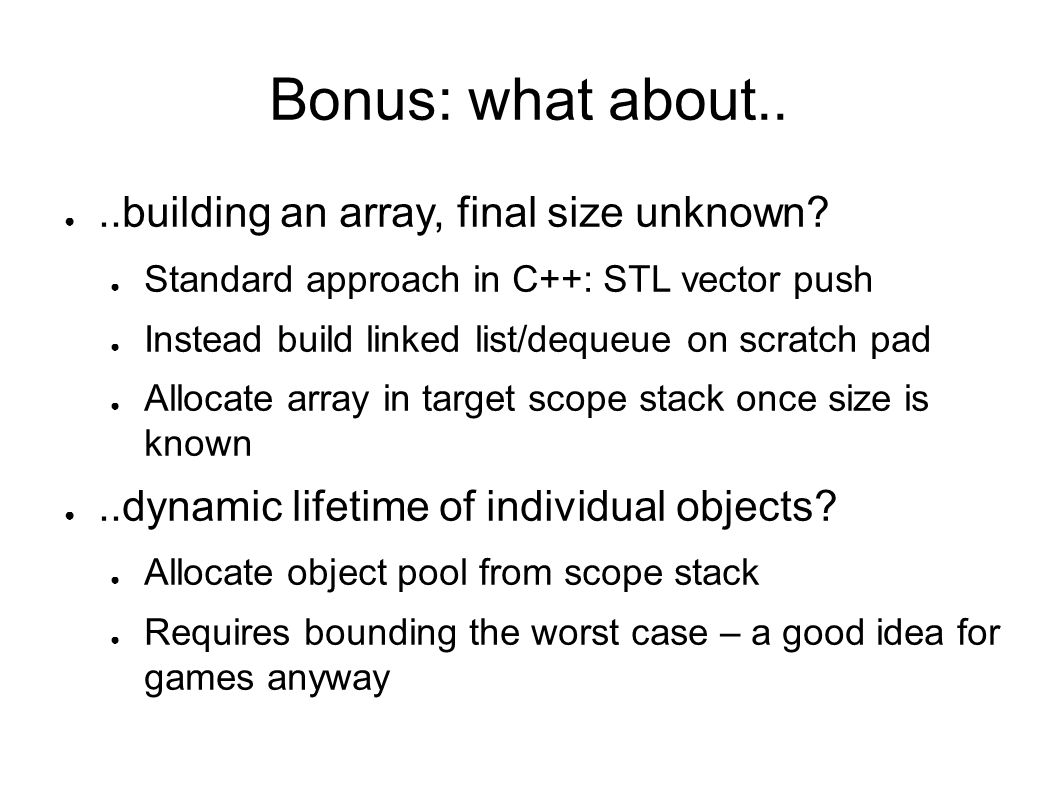Bonus: what about.. ..building an array, final size unknown