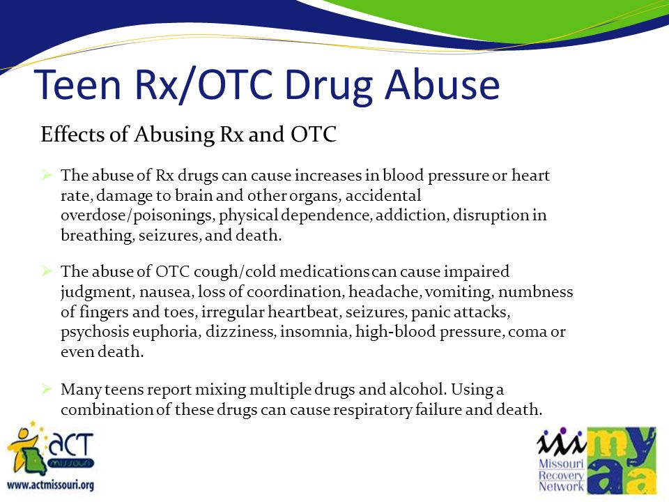 Teen Rx/OTC Drug Abuse Effects of Abusing Rx and OTC