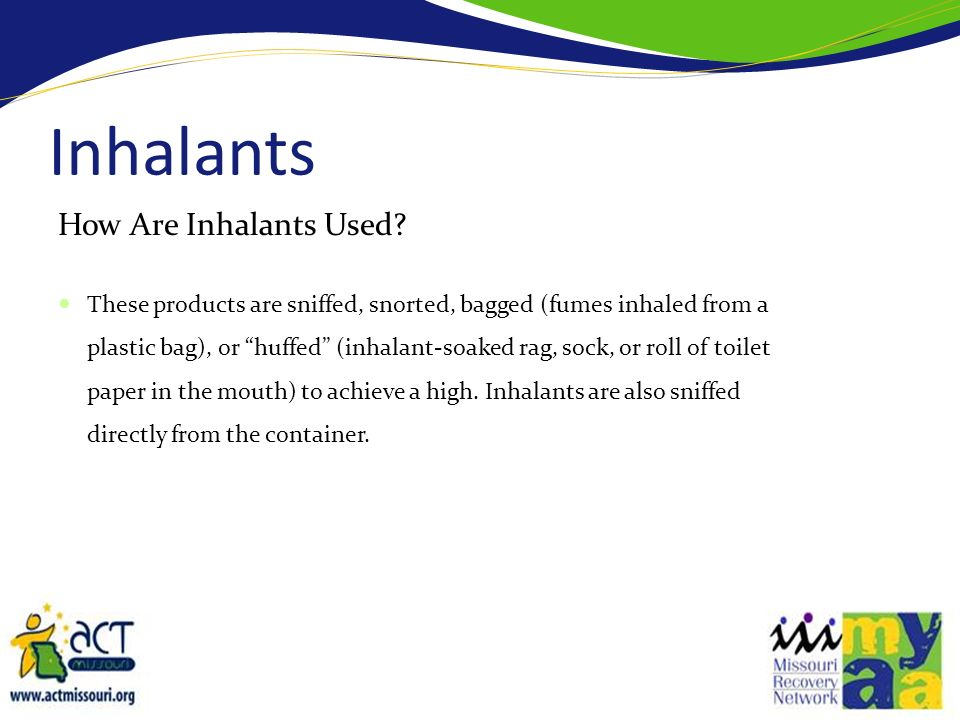 Inhalants How Are Inhalants Used