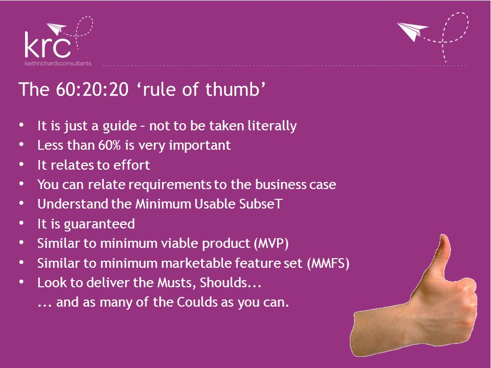 The 60:20:20 'rule of thumb' It is just a guide – not to be taken literally. Less than 60% is very important.