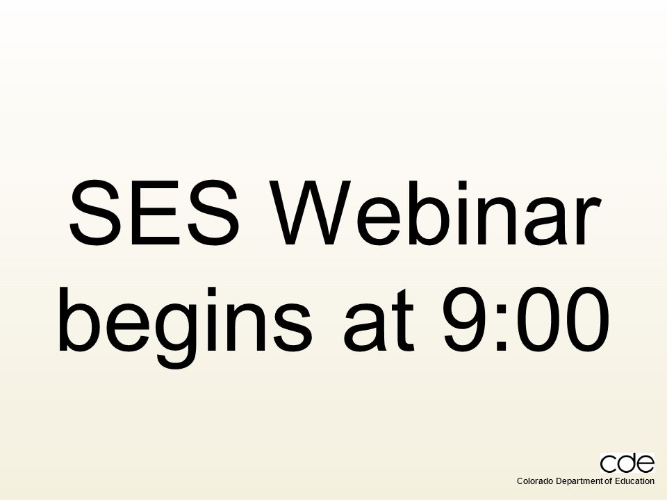 SES Webinar begins at 9:00