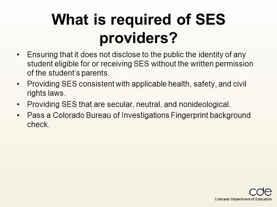 What is required of SES providers