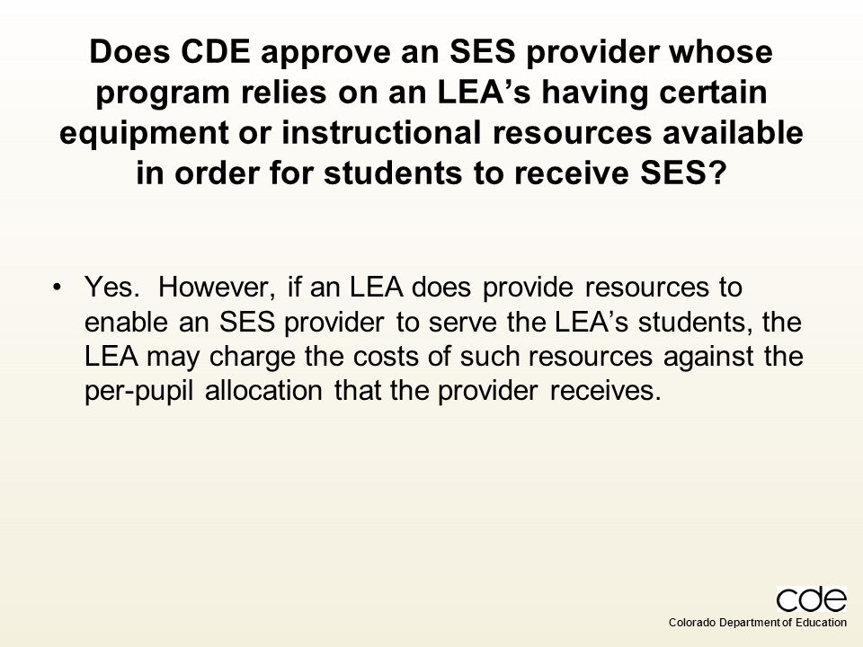 Does CDE approve an SES provider whose program relies on an LEA's having certain equipment or instructional resources available in order for students to receive SES