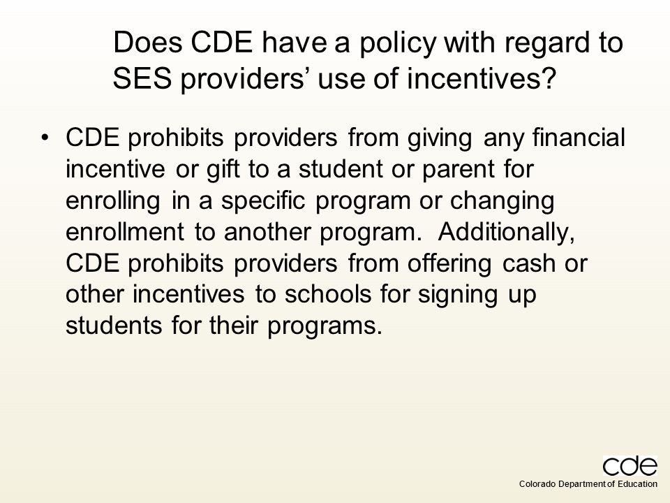 Does CDE have a policy with regard to SES providers' use of incentives