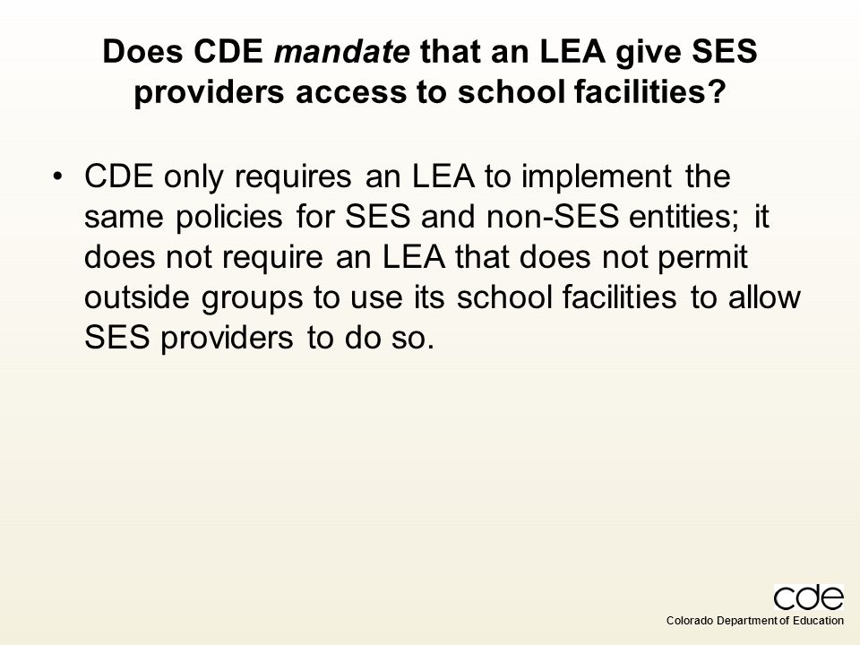 Does CDE mandate that an LEA give SES providers access to school facilities